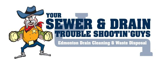 Your Sewer & Drain Trouble Shootin' Guys | Edmonton Drain Cleaning & Waste Disposal